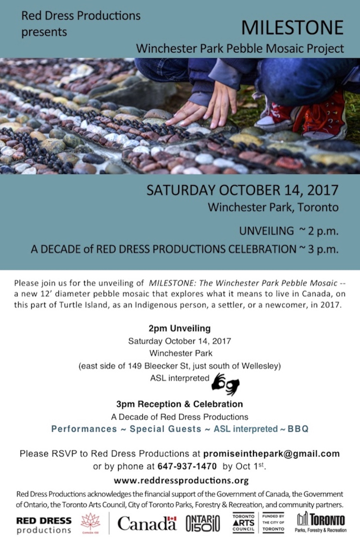 "This is a postcard invitation: The image is of hands touching a pebble mosaic. Above the image read the words ""Red Dress Productions presents ""Milestone: Winchester Park Pebble Mosaic Project"" Below the image read the words ""Saturday October 14, 2017. Winchester Park, Toronto. Unveiling at 2 p.m. A Decade of Red Dress Productions Celebration at 3 p.m."