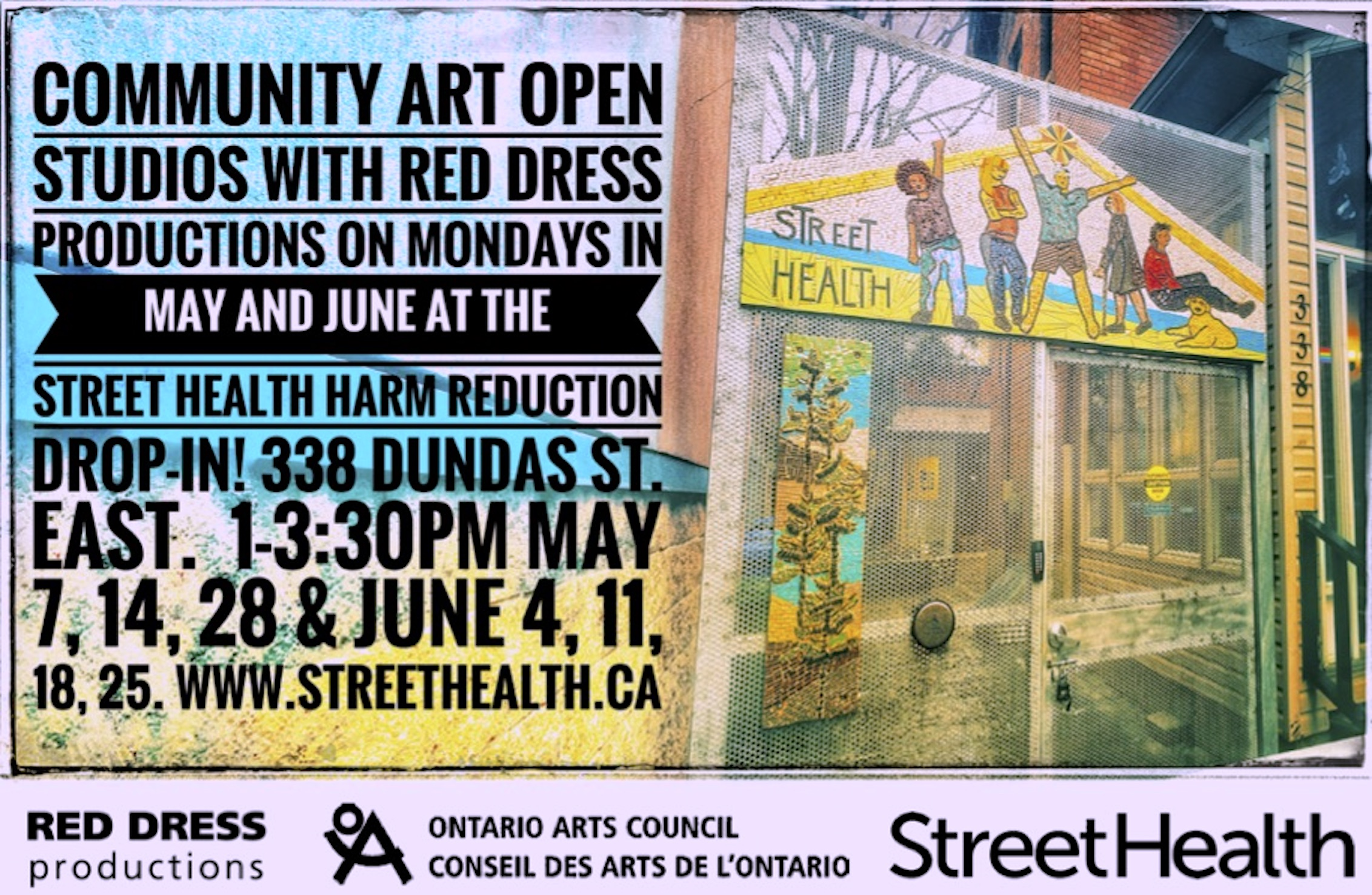 A flyer shows an image of an artwork hanging on a gate. The mosaic artwork contains the words Street Health and depicts a group of people. The flyer text reads: Community Art Open Studios with Red Dress Productions on Mondays in May and June at the Street Health harm reduction drop-in - 338 Dundas Street East - 1:30 - 3:30 May 7, 14, 28 and June 4, 11, 18, 25 - www. streethealth.ca