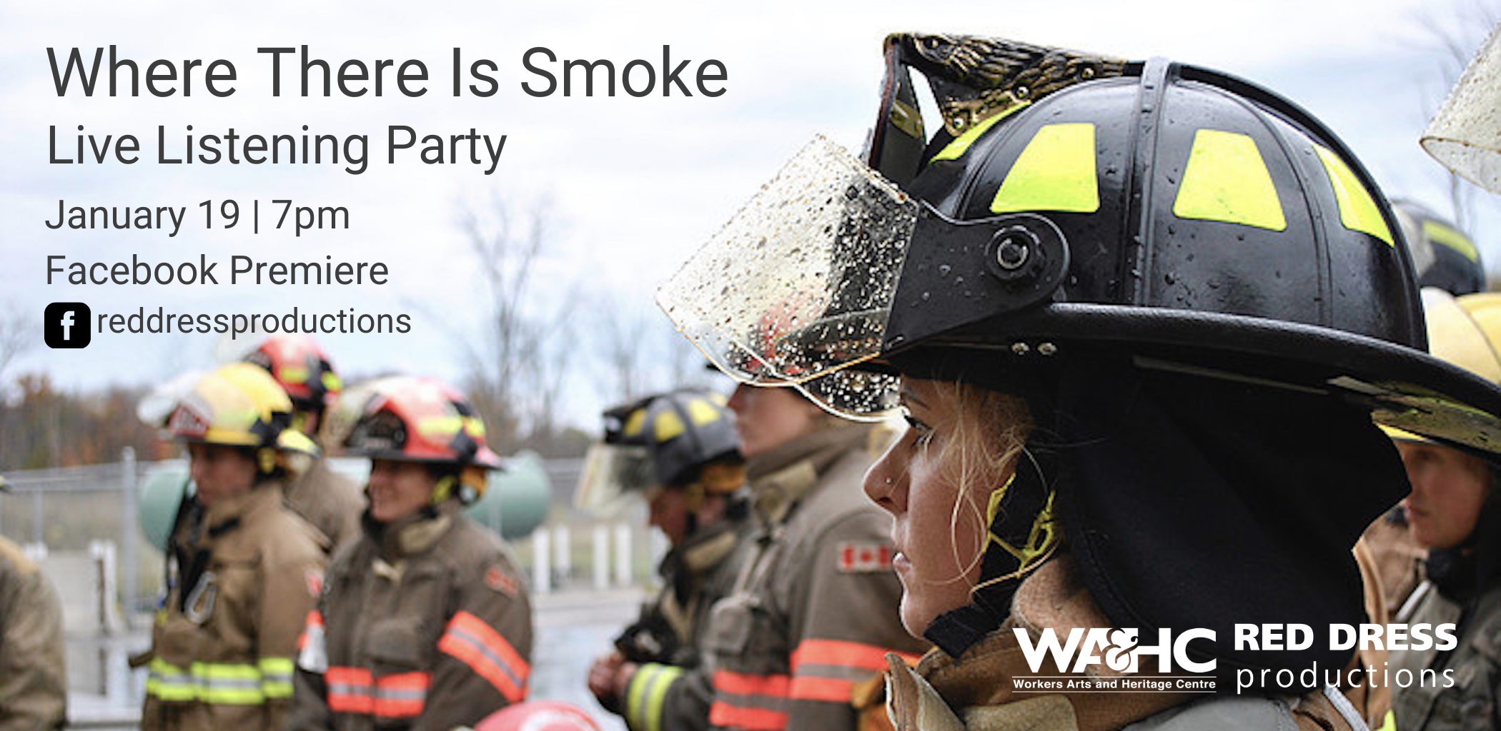 "Profile photograph of a female firefighter in full gear - text over image reads ""Where There Is Smoke, Live Listening Party, January 19 
